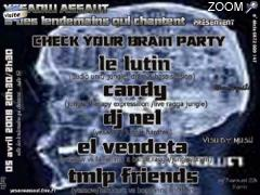 photo de Check Your brain Party